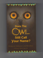 """Does the Owl Still Call Your Name?"" edited by Bruce Brand"