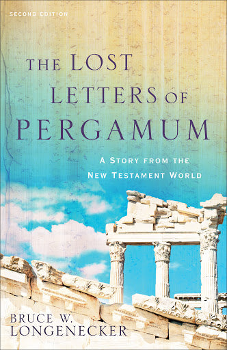 """Lost Letters of Pergamum"" by Bruce W. Longenecker"