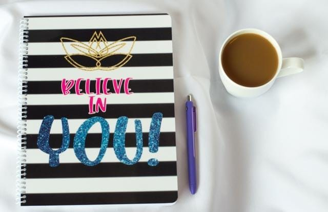 Believe in You Notebook