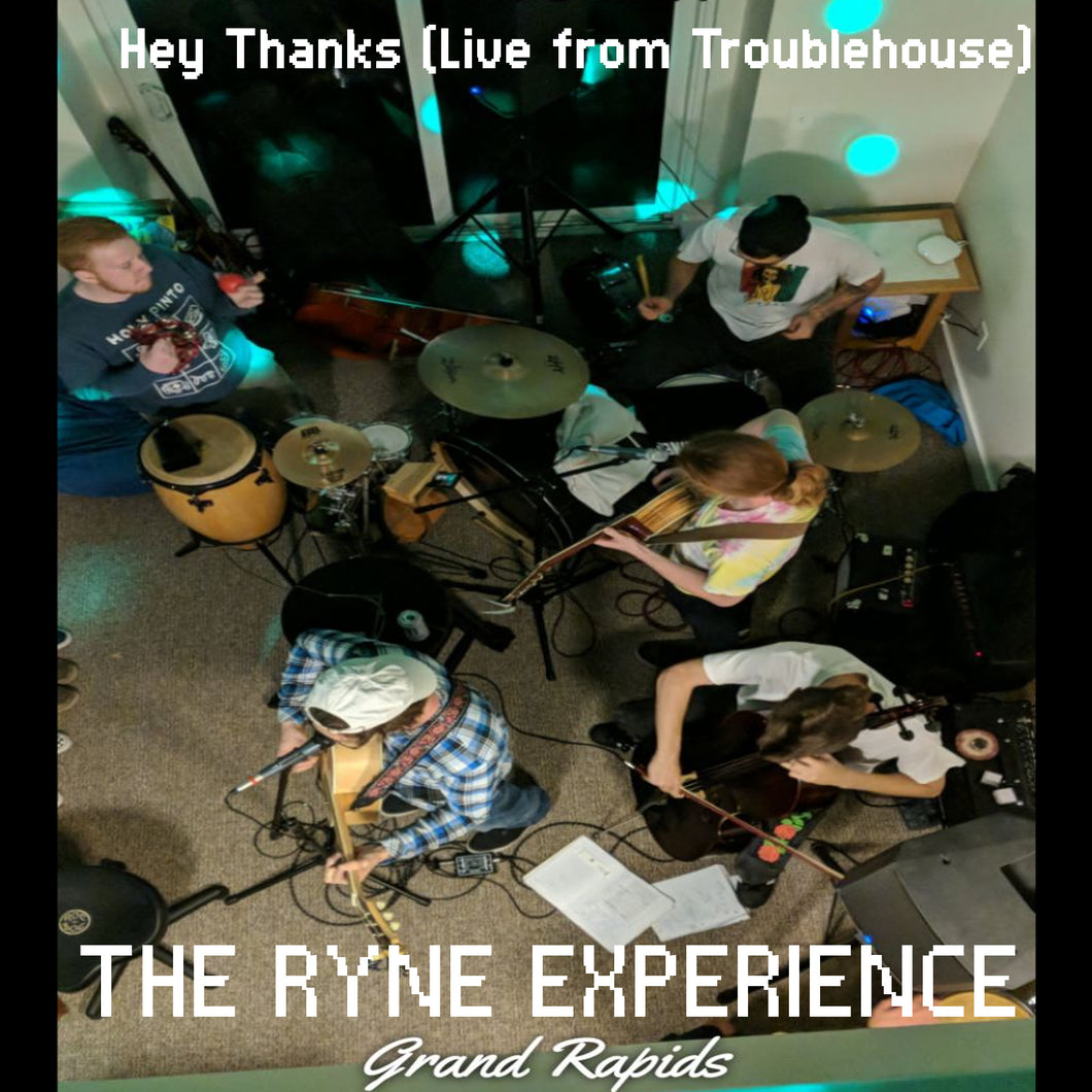 Hey Thanks (Live from the Troublehouse)