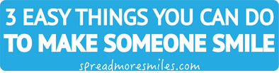 3 Easy Things You Can Do To Make Someone Smile