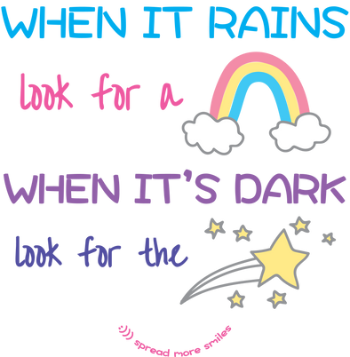 When it rains look for a rainbow and when it's dark look for the stars. Have an attitude of optimism for a happier life. #spreadmoresmiles