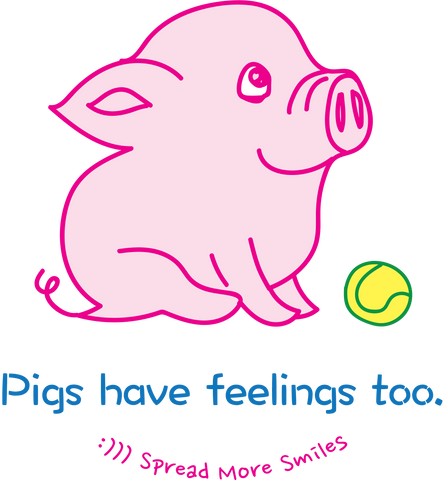 Pigs have feelings too Spread More Smiles tee