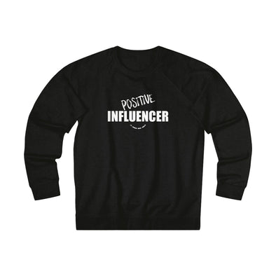 Positive Influencer - French Terry Fleece Sweatshirt