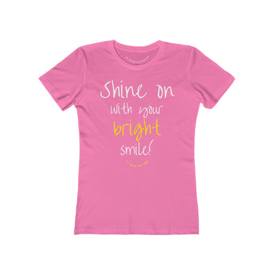 Shine On With Your Bright Smile! - Women's BF Tee