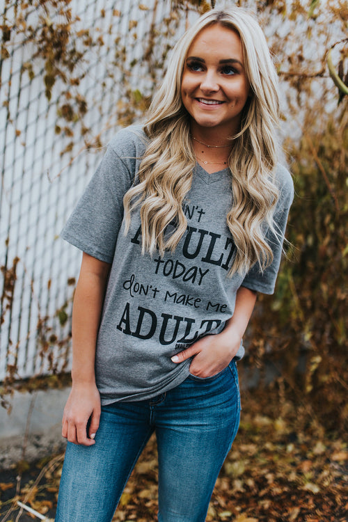 Don't Make Me Adult Tee