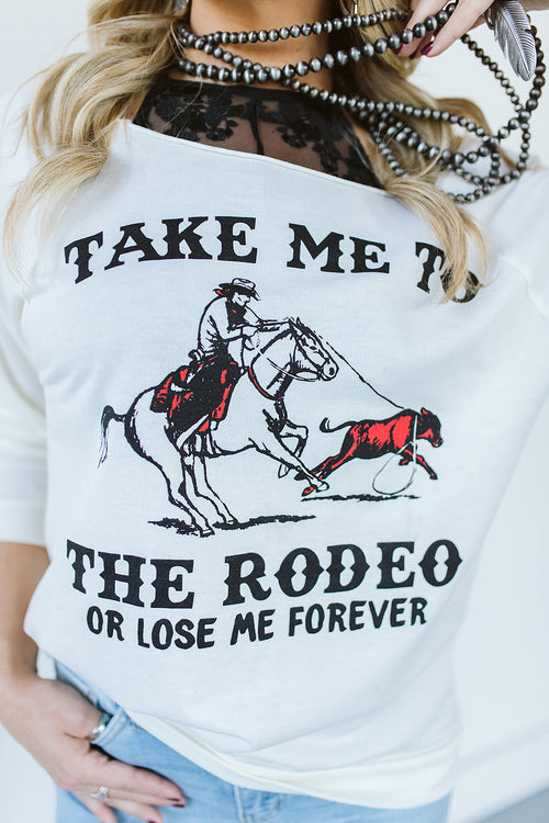 Take Me To The Rodeo Sweatshirt