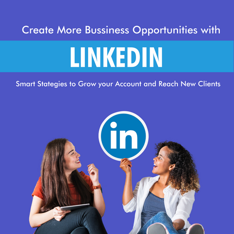Create More Business Opportunities with LinkedIn: Smart Strategies to Grow Your Linked In Account