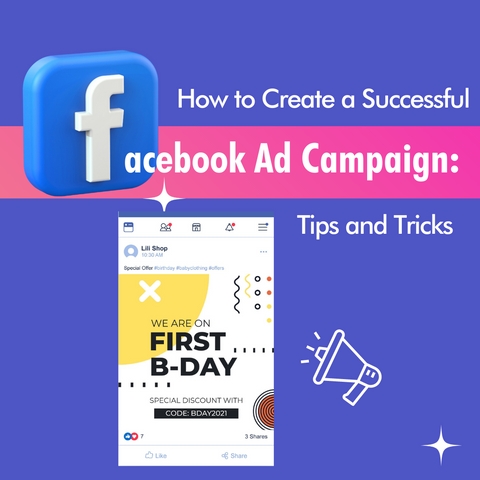 How to Create a Successful Facebook Ad Campaign: Tips and Tricks