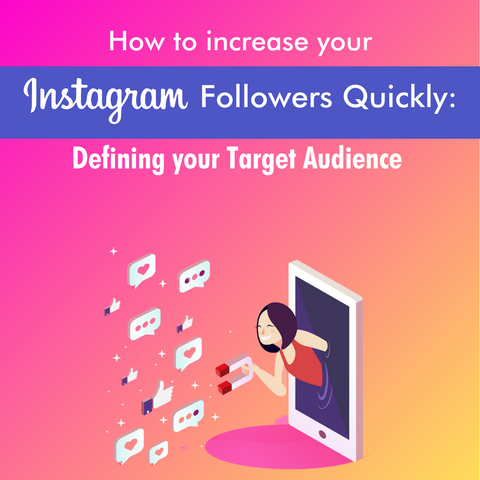 How to Increase Your Instagram Followers Quickly: Defining your Target Audience - Social Growth Engine