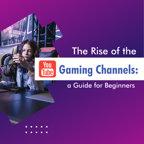 The Rise of the Youtube Gaming Channels: a Guide for Beginners - Social Growth Engine
