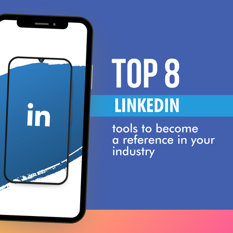 Top 8 LinkedIn tools to become a reference in your industry - Social Growth Engine