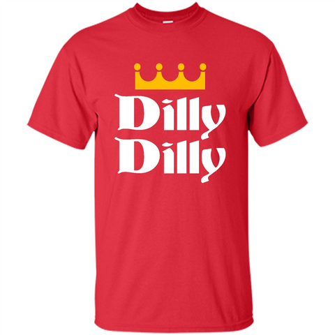 Dilly Dilly Shirt Hoodies & Sweatshirts