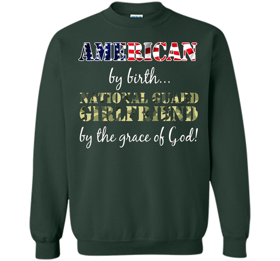 American Birth National Guard Girlfriend Grace of God Shirt Veteran Day awesome tee