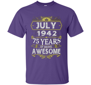Awesome July 1942 - 75th Birthday Gifts Funny Shirt Halloween great shirt