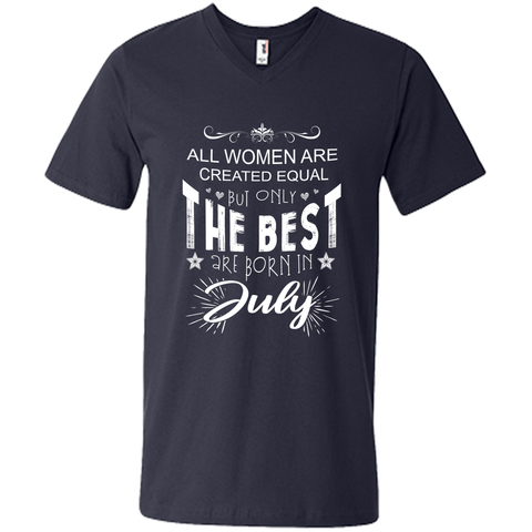 All woman are created equal but only the best are born in July Birthday T-shirt