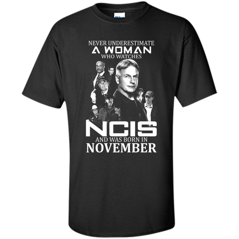 NCIS never underestimate a woman who watches ncis and was born in November