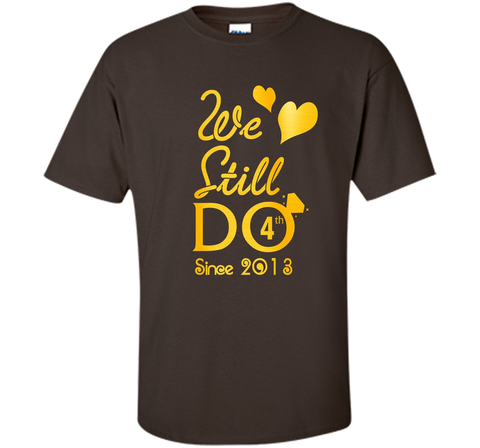 4th Wedding Anniversary Tshirt We Still Do Gifts for Couples Halloween shirt