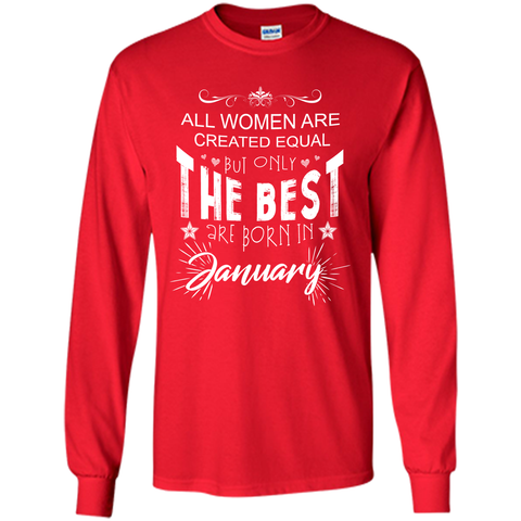 All woman are created equal but only the best are born in January Birthday T-shirt