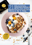 21 Delicious, Healthy, Easy Meals in 5 Min e-Book