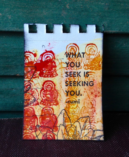 6547 Rumi Quote, What you seek...