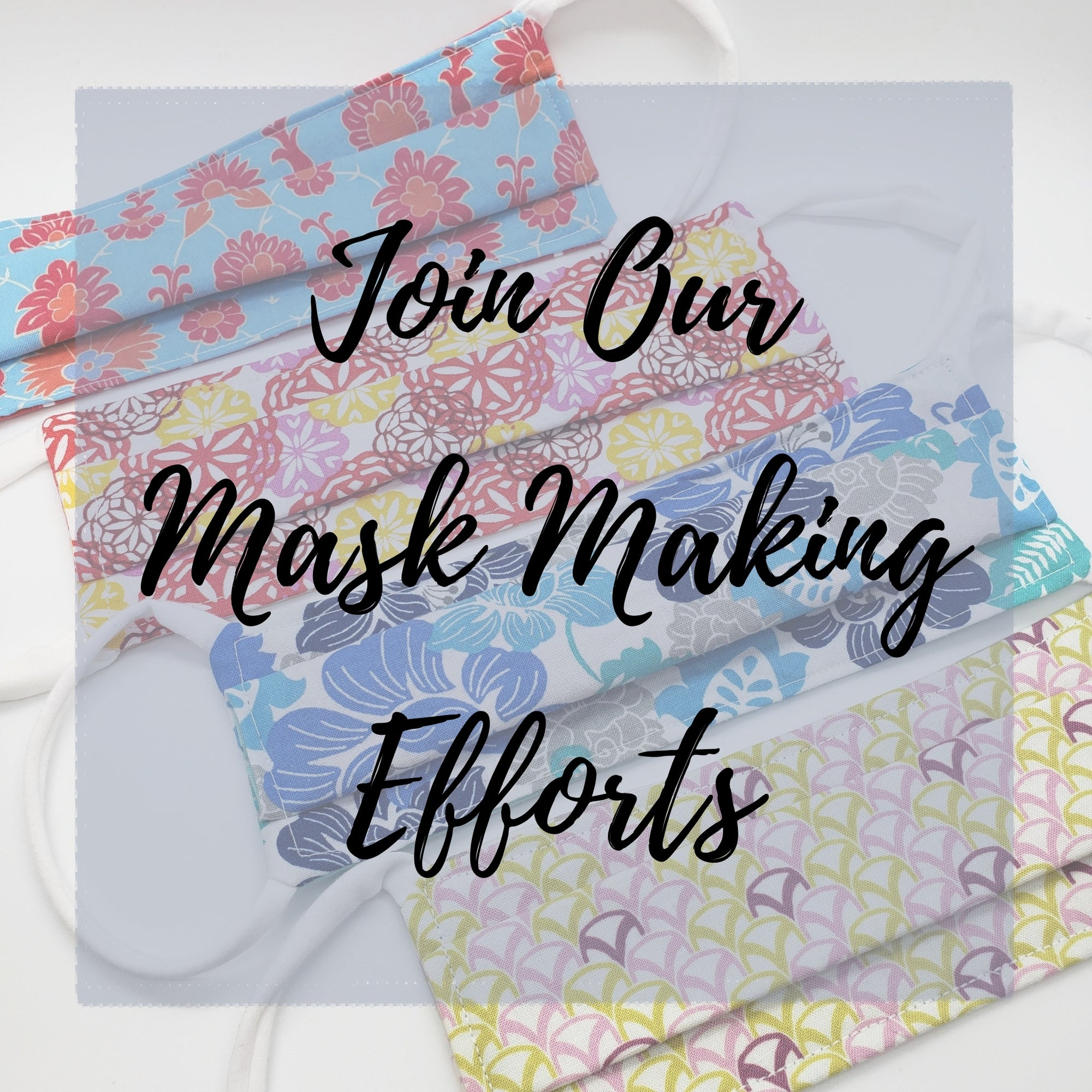 Join Our Mask Making Efforts