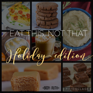 Eat this Not That Holiday Edition