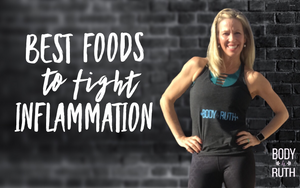 Best Foods to Fight Inflammation