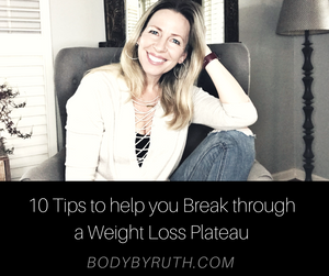 10 tips to help you Break Through a Weight loss Plateau