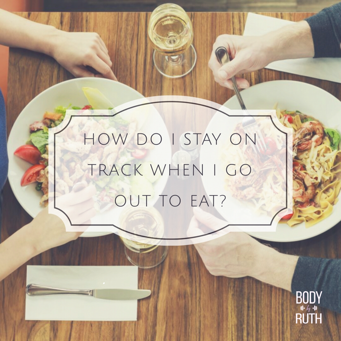 How to Stay on Track when Eating  Out