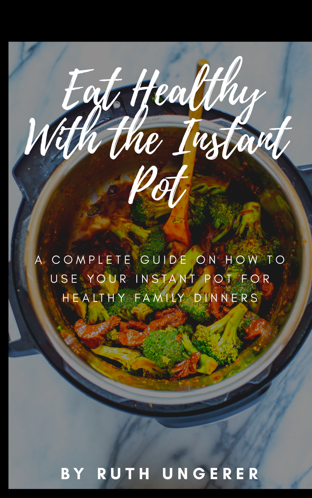Eating  Healthy with the Instant Pot