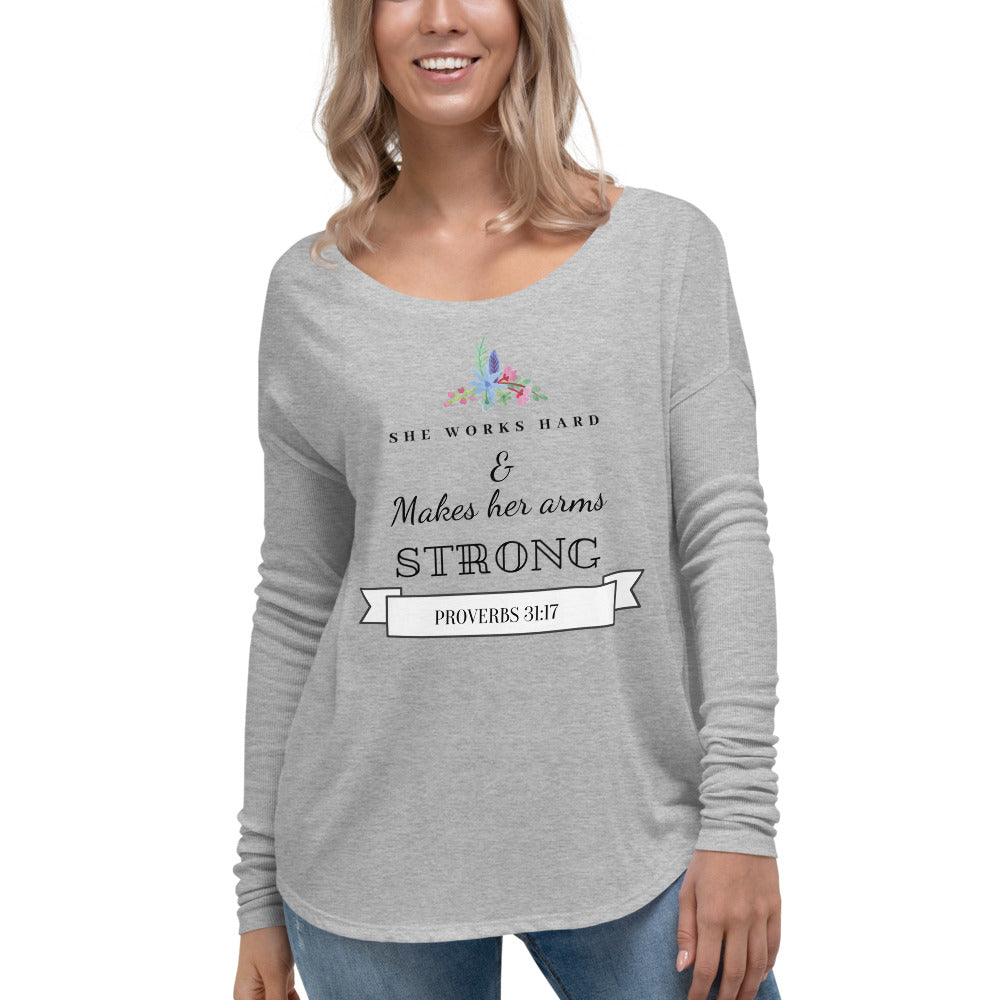 She Works Hard and Makes Her Arms Strong Ladies' Long Sleeve Tee