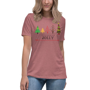 Tis the Season to be Jolly Women's Relaxed T-Shirt