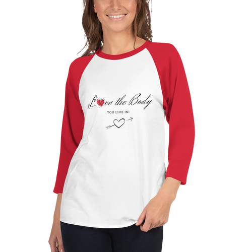 Love the Body You Live in 3/4 Sleeve Raglan Shirt