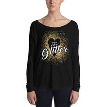 Less Bitter More Glitter Ladies' Long Sleeve Tee