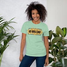 Be Brilliant Short-Sleeve Unisex T-Shirt