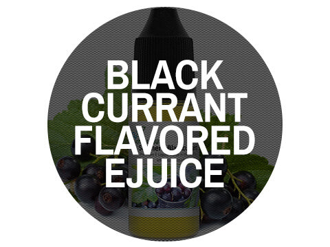 Black Currant Flavored Ejuice