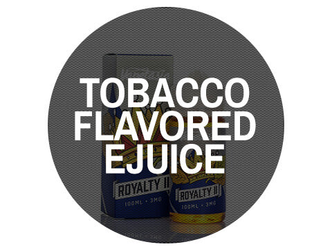 Tobacco Flavored Ejuice