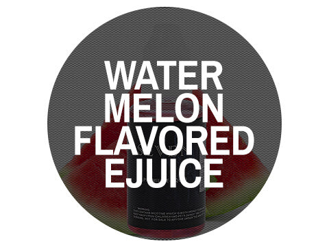 Watermelon Flavored Ejuice