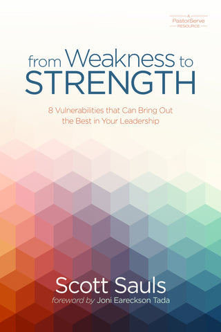 From Weakness to Strength: 8 Vulnerabilities That Can Bring Out the Best in Your Leadership