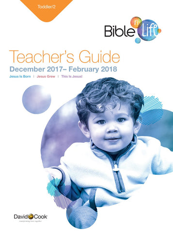 Bible-in-Life Toddler/2 Teacher's Guide | Winter 2017-2018
