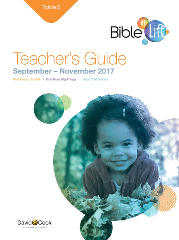 Bible-in-Life - Toddler/2 Teachers Guide - Fall 2017