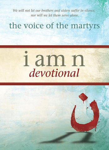 I Am N Devotional by The Voice of the Martyrs