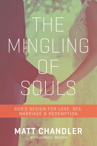 The Mingling of Souls by Matt Chandler