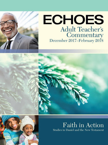 Echoes Adult Comprehensive Bible Study Teacher's Commentary | Winter 2017-2018