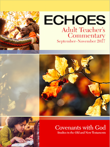 Echoes Adult Teacher's Commentary - Fall 2017