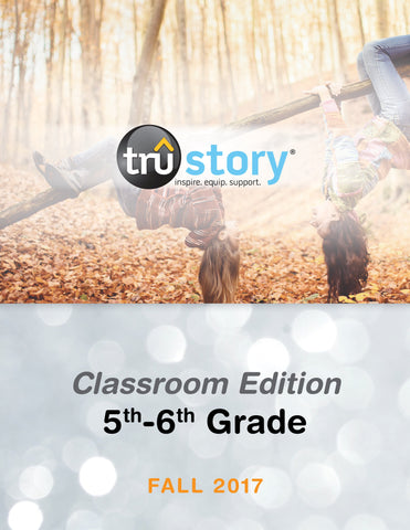 TruStory - Grades 5-6 Classroom Edition Quarterly Kit (Less than 25 students) - Fall 2017