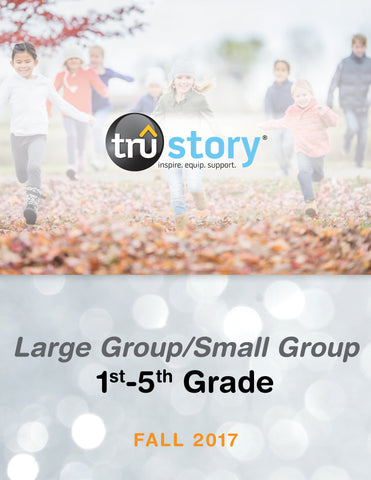 TruStory - Grades 1-5 Large Group/Small Group Quarterly Kit (50-100 Students) - Fall 2017