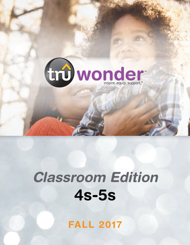 TruWonder (Ages 4-5) Classroom Edition Quarterly Kit (Less than 25 students) - Fall 2017