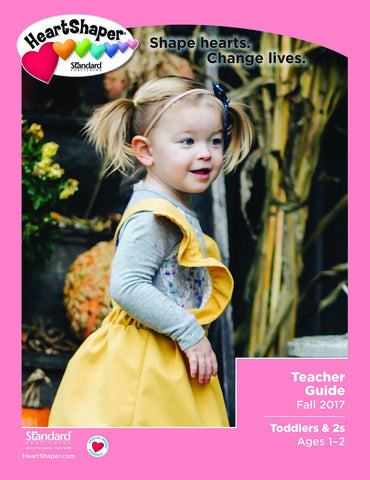 HeartShaper - Toddlers & 2s Teacher Guide - Fall 2017